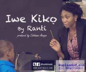 VIDEO: Ranti – Iwe Kiko (Prod by Cobhams Asuquo)